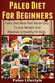 Caveman Diet Chart Paleo Diet For Beginners Paleo Diet Meal Plan Made Easy To