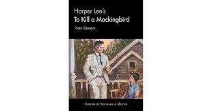 harper lee s to kill a mockingbird new essays by michael j meyer