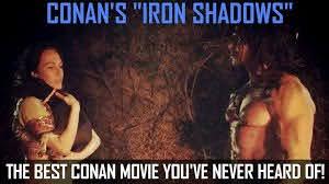 Iron Shadows - The Unreleased Conan Movie - YouTube