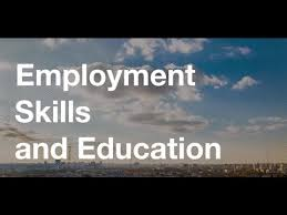 Skills For Employment Employment Skills And Education Youtube