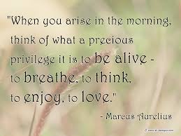 Free Quotes Love Life With When You Arise In The Morning Think Of