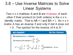3 8 use inverse matrices to solve linear systems two n x n matrices a and b are