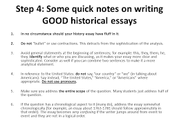 apush leq writing guide ppt step 4 some quick notes on writing good historical essays