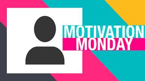 motivation monday what motivates you motivation monday what motivates you