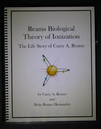 Biological Theory Biological Theory Of Ionization The Life Of Carey A Reams