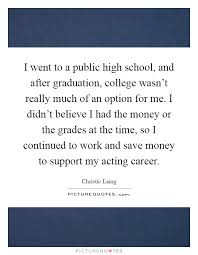 I Went To A Public High School And After Graduation