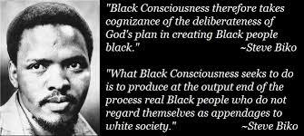 Steve Biko Quotes Black Is Beautiful Best Of Steve Biko On Black Consciousness African Spirituality Pinterest