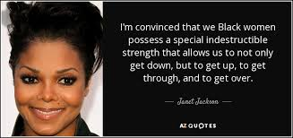 Black Women Quotes Amazing Janet Jackson Quote I'm Convinced That We Black Women Possess A