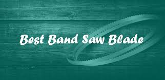 best bandsaw blades. best bandsaw blades n