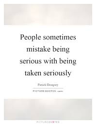 Quotes About Being Serious