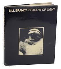 Bill Brandt Shadow Of Light First Edition Details About Bill Brandt Shadow Of Light First Edition 1977 148177