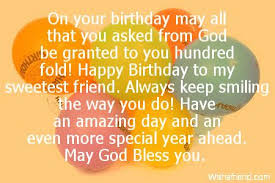 Friend My Hundred Birthday Keep Happy All You God To Fold Smiling Always Happy… May Your Glambabe Sweetest That Asked … From Granted On Be