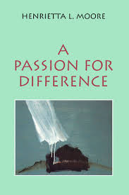 a passion for difference essays in anthropology and gender  a passion for difference essays in anthropology and gender