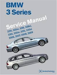 bmw 3 series e90 e91 e92 e93 service manual 2006 2007 2008 bmw 3 series e90 e91 e92 e93 service manual 2006 2007 2008 2009 325i 325xi 328i 328xi 330i 330xi 335i 335xi bentley publishers