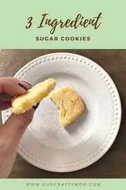 Gingerbread was the first spicy cookie to be recognized as a christmas cookie. The Best 3 Ingredient Sugar Cookies A Holiday Favorite Our Crafty Mom