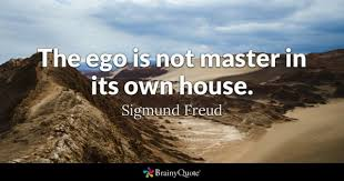 house quotes brainyquote the ego is not master in its own house sigmund freud