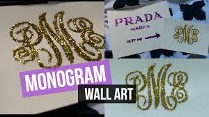 diy monogram glitter wall decor you monogram wall decor