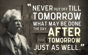 how to finish a huge assignment or project overnight college  mark twain quote