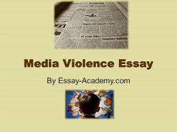 violence in media essay persuasive essay domestic violence