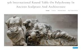 9th international round table on polychromy in ancient sculpture and architecture london 9th 10th november 2018