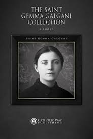 Gemma galgani the assumptions concerning the farewell of gemma galgani from … The Saint Gemma Galgani Collection 4 Books By Gemma Galgani