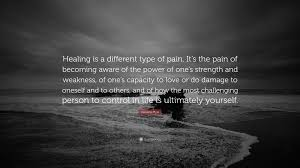 caroline myss quote healing is a different type of pain it s caroline myss quote healing is a different type of pain it s the pain