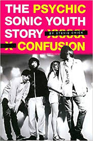 Psychic Confusion: The <b>Sonic Youth</b> Story: Steve Chick ...