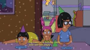 Bobs Burgers Quotes Simple Bob's Burgers Quotes On Twitter I've Eaten Nine Birthday Cakes And