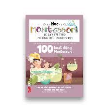 100 hoạt động Montessori: Cha mẹ nên chuẩn bị cho trẻ tập đọc và viết –  DINHTIBOOKS