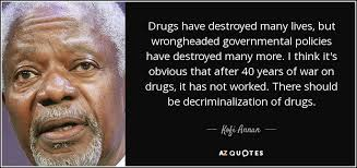 Quotes About Drugs Awesome Kofi Annan Quote Drugs Have Destroyed Many Lives But Wrongheaded