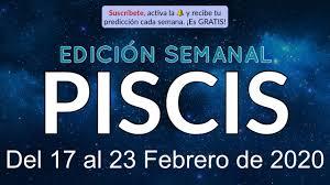 Horóscopo Semanal - Piscis - Del 17 al 23 de Febrero de 2020 - YouTube