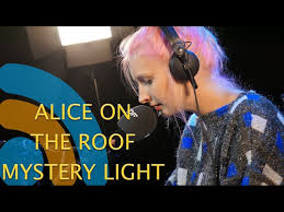 Alice On The Roof Mystery Light