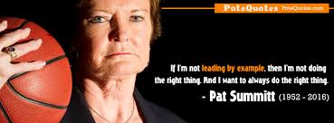 Pat Summitt Quotes Magnificent If I'm Not Leading By Example Then I'm Not Doing The Right Thing
