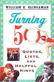 Turning 50 Quotes Beauteous Turning 48 Quotes Lists And Helpful Hints William K Klingaman