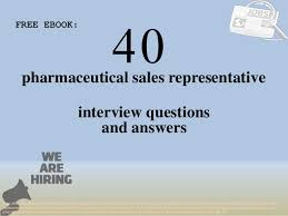 Pharmaceutical Sales Jobs Requirements Top 40 Pharmaceutical Sales Representative Interview Questions And An