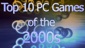 top 10 pc games of the 2000s brutally honest list