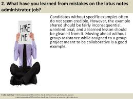 4 2 what have you learned from mistakes on the lotus notes administrator job lotus notes admin jobs