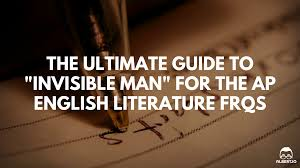 the ultimate guide to invisible man for the ap english  the ultimate guide to invisible man for the ap english literature response questions io