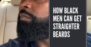 how black men can get straighter beards