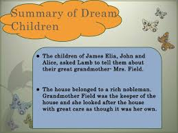 dream children <br > 7 summary of dream children