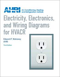 mahoney ahri electricity electronics and wiring diagrams for electricity electronics and wiring diagrams for hvacr 3rd edition