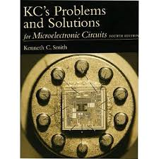 Microelectronic Circuits Kcs Problems And Solutions For Microelectronic Circuits By Adel Sedra
