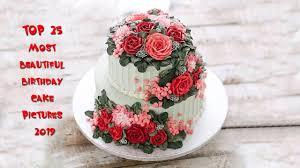 Latest Birthday Cake Design 2017 Top 25 Happy Birthday Cake Pictures 2019
