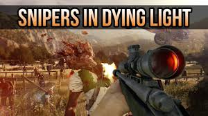 Dying Light Sniper Rifle Lets Talk About Sniper Rifles In Dying Light Idea