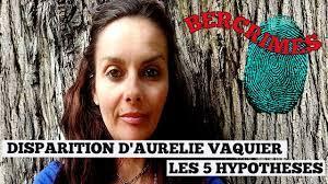 Disparition Aurélie Vaquier : Quelles sont les hypothèses possible ?  Bercrimes - YouTube
