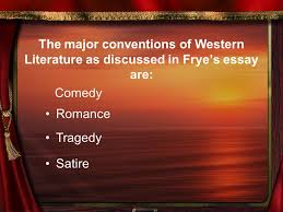 next stop the literary cycle frye and the lit cycle frye uses  3 the major conventions of western literature as discussed in frye s essay are comedy r ce tragedy satire