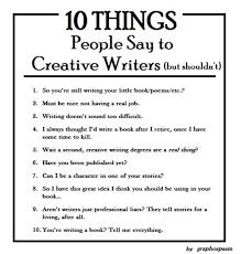 10 Things People Say to Creative Writers.
