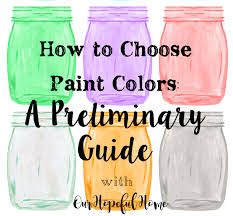 how to choose a paint colorOur Hopeful Home How To Choose Interior Paint Colors A