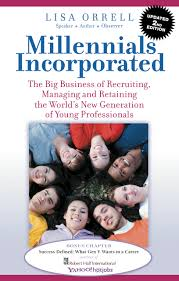 experts launch new program to transition gen y employees into lisa s popular book millennials incorporatedrate 1 in its genre on amazon and d finalist in 2009 national book competition