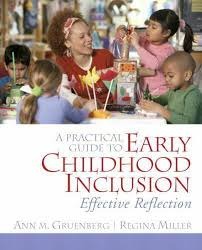 A Practical Guide to Early Childhood Inclusion : Effective Reflection by Regina  Miller, Ann M. Gruenberg and Tricia Giovacco Johnson (2010, Trade  Paperback) for sale online | eBay